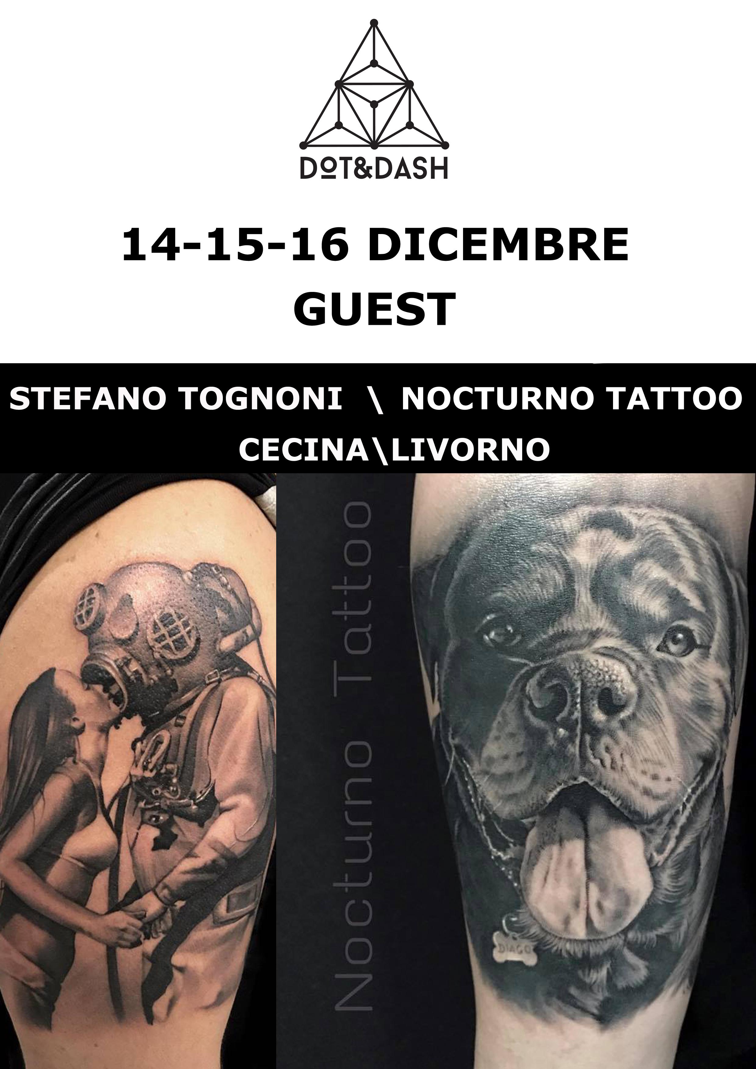 STEFANO TOGNONI\ NOCTURNO TATTOO 14\15\16 dicembre GUEST